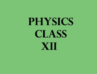 Physics Class XII